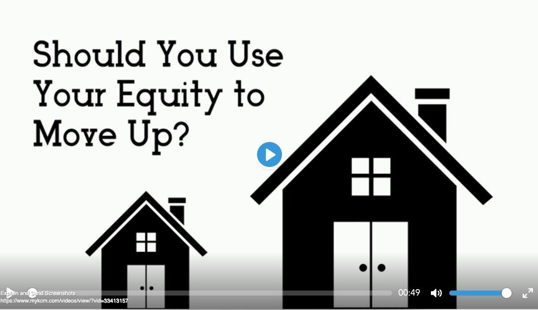 Should You Use Your Equity To Move Up?